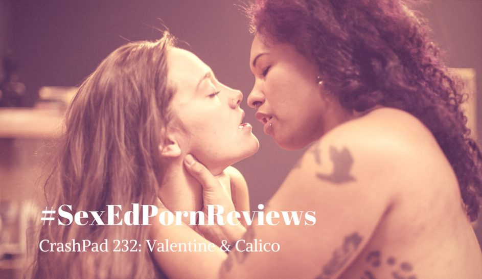 CrashPadSeries SexEdPornReviews Calico and Valentine