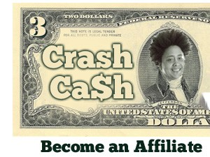 Image of dollar bill with Shine's face and the words 'Crash Cash' on it. Below it says 'Become an Affiliate'